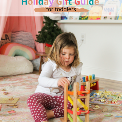 Best Toys for Toddlers- Holiday Gift Guide